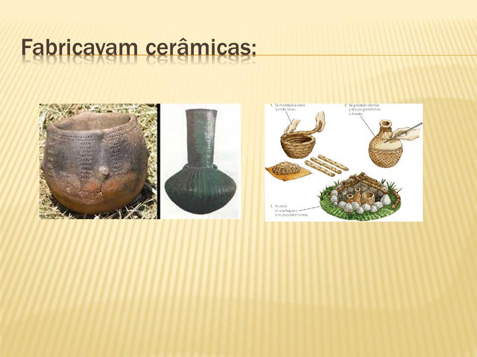 Fabricavam cerâmicas:
