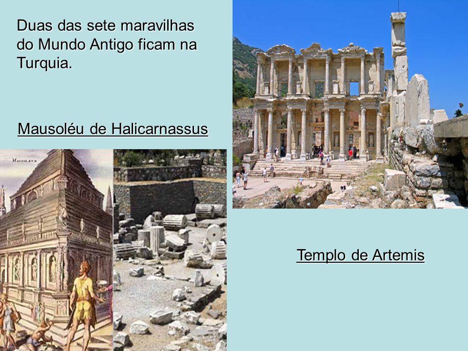 Duas das sete maravilhas do Mundo Antigo ficam na Turquia.
