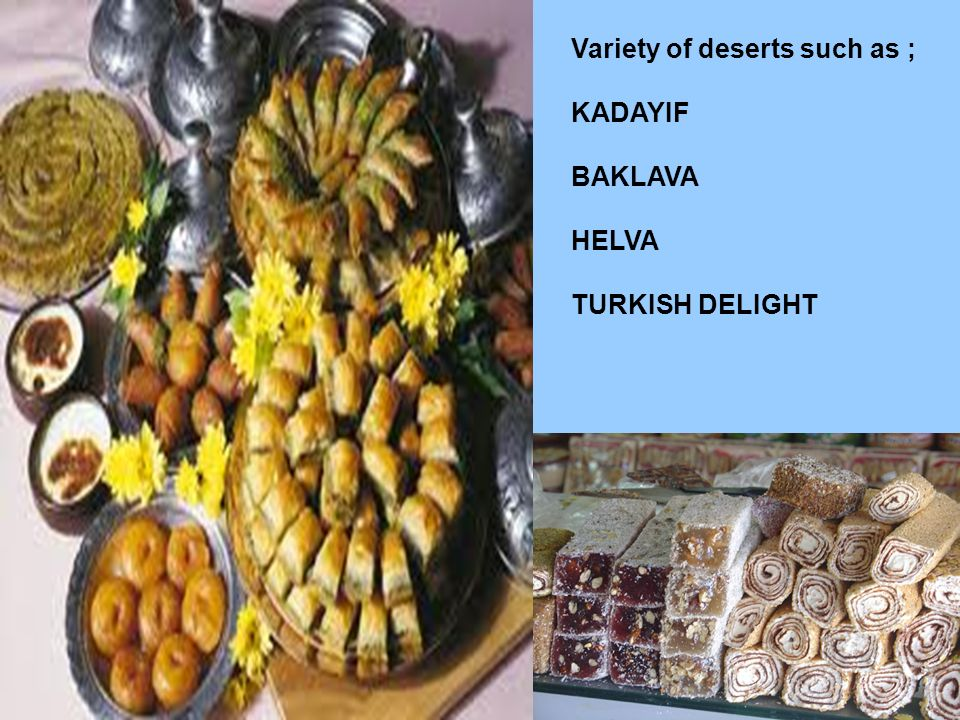 Variety of deserts such as ;