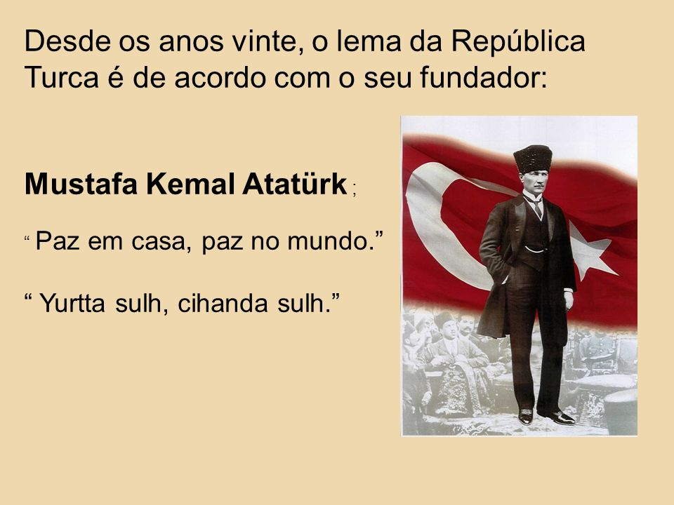 Mustafa Kemal Atatürk ;