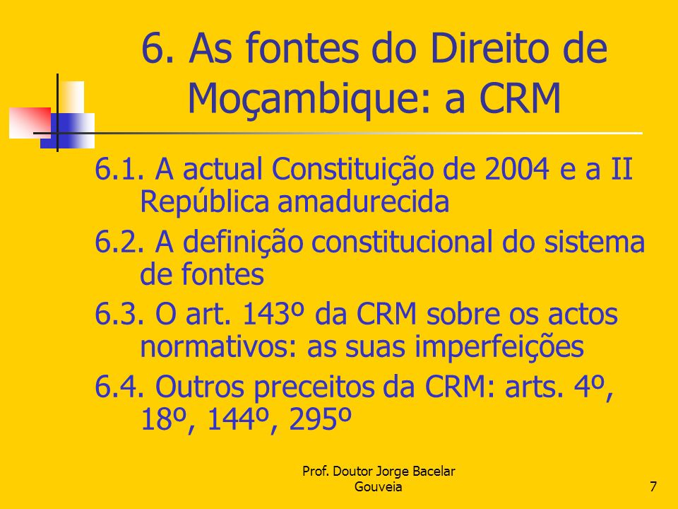 6. As fontes do Direito de Moçambique: a CRM