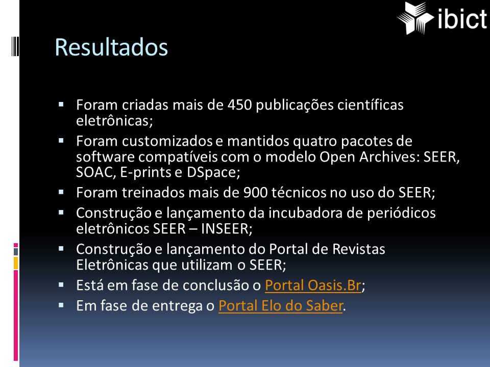 Resultados Foram criadas mais de 450 publicações científicas eletrônicas;