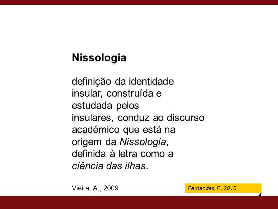 Nissologia definição da identidade insular, construída e estudada pelos.