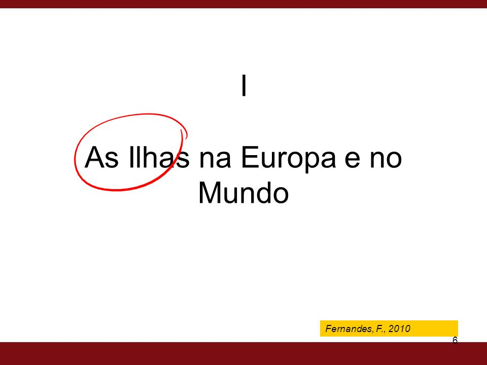 I As Ilhas na Europa e no Mundo