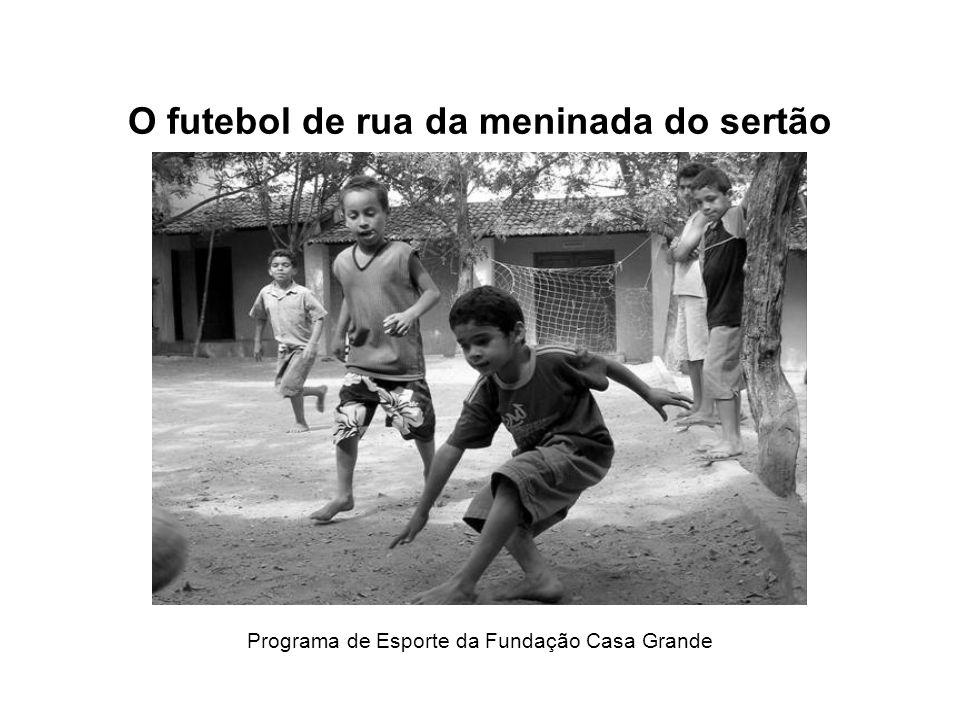 O futebol de rua da meninada do sertão