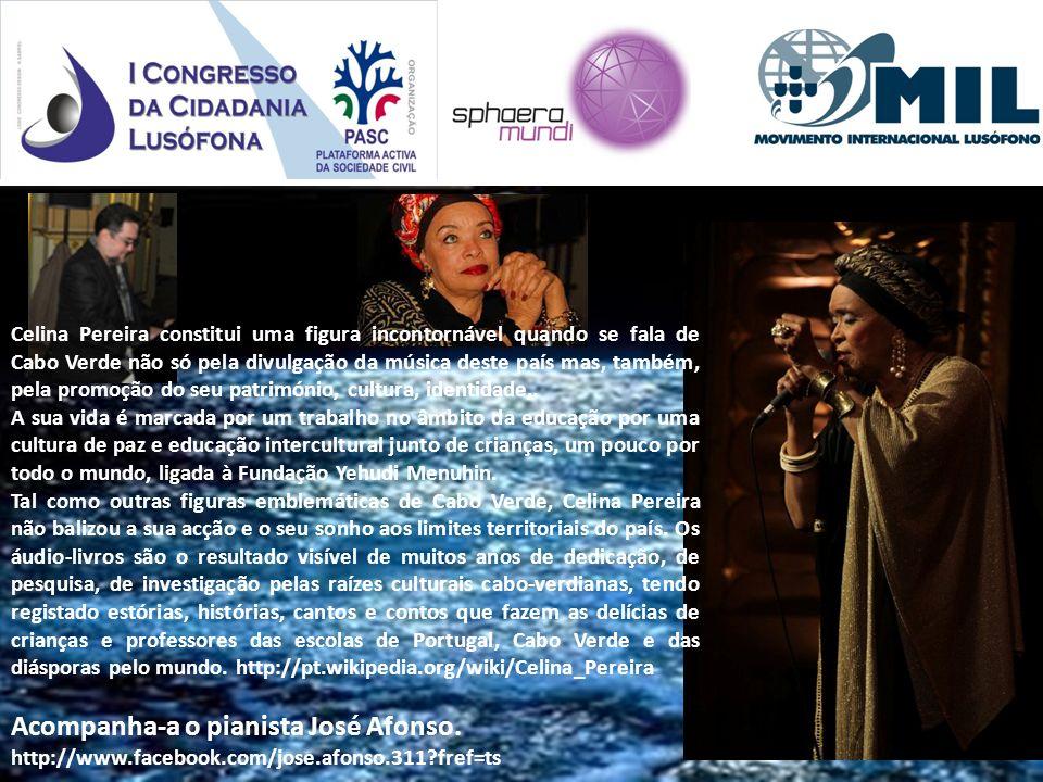 Acompanha-a o pianista José Afonso.