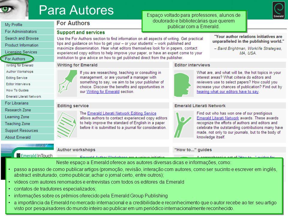 Para AutoresEspaço voltado para professores, alunos de doutorado e bibliotecárias que querem publicar com a Emerald.
