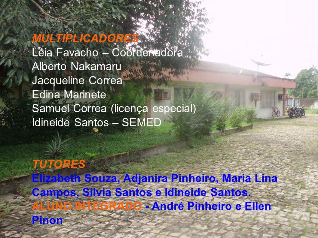 Léia Favacho – Coordenadora Alberto Nakamaru Jacqueline Correa