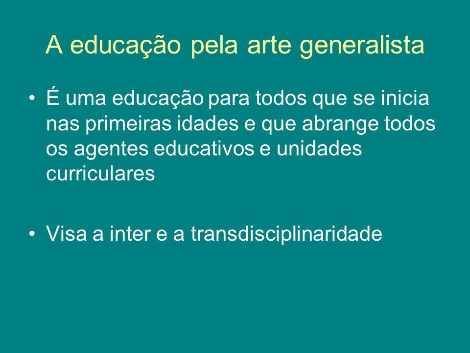 A educação pela arte generalista