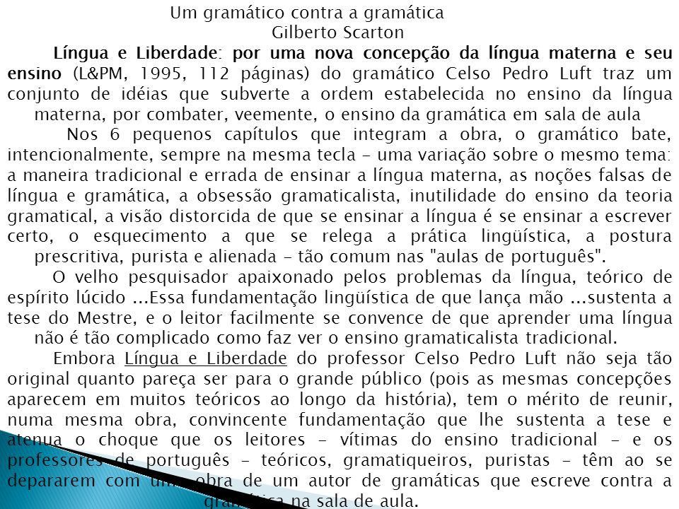 Um gramático contra a gramática. Gilberto Scarton