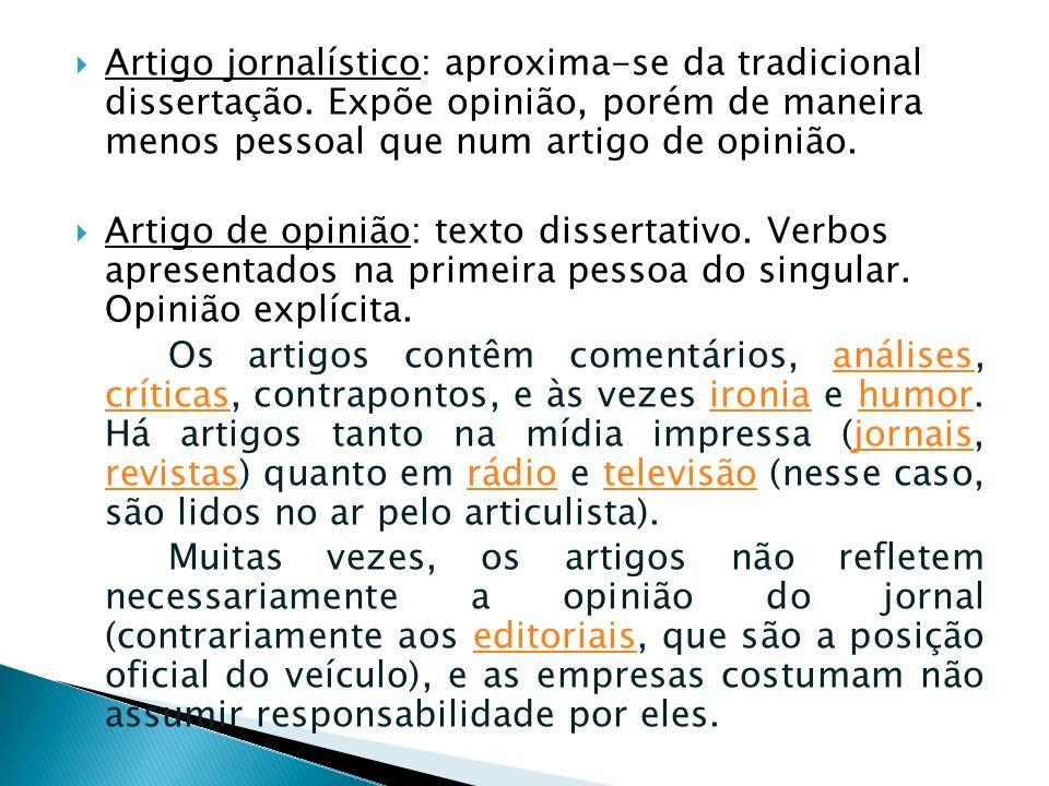 Artigo jornalístico: aproxima-se da tradicional dissertação