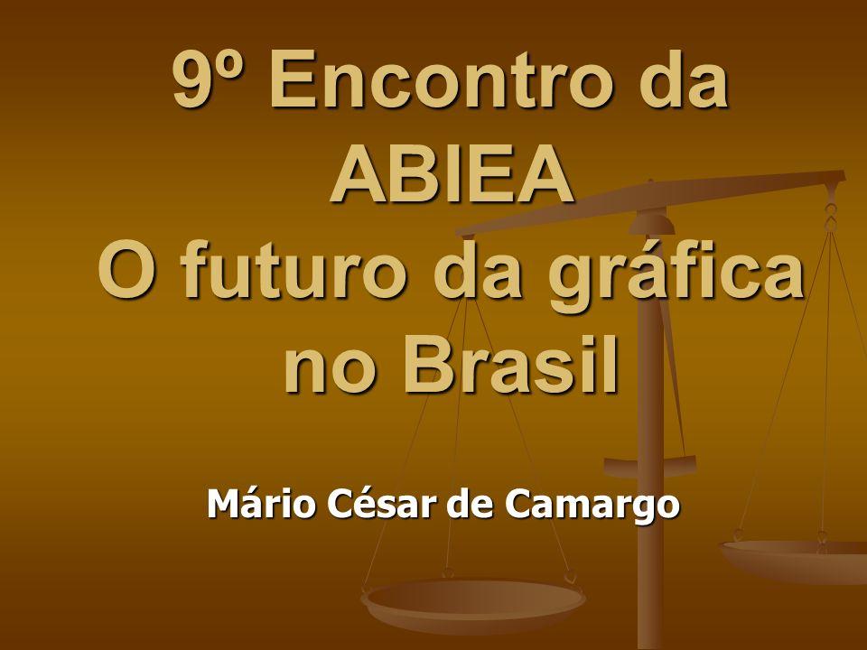 9º Encontro da ABIEA O futuro da gráfica no Brasil