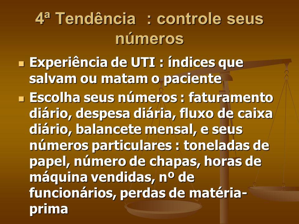 4ª Tendência : controle seus números