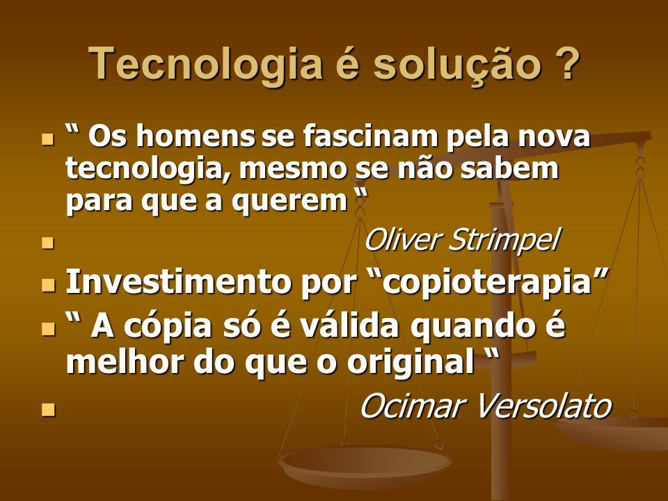Tecnologia é solução Investimento por copioterapia