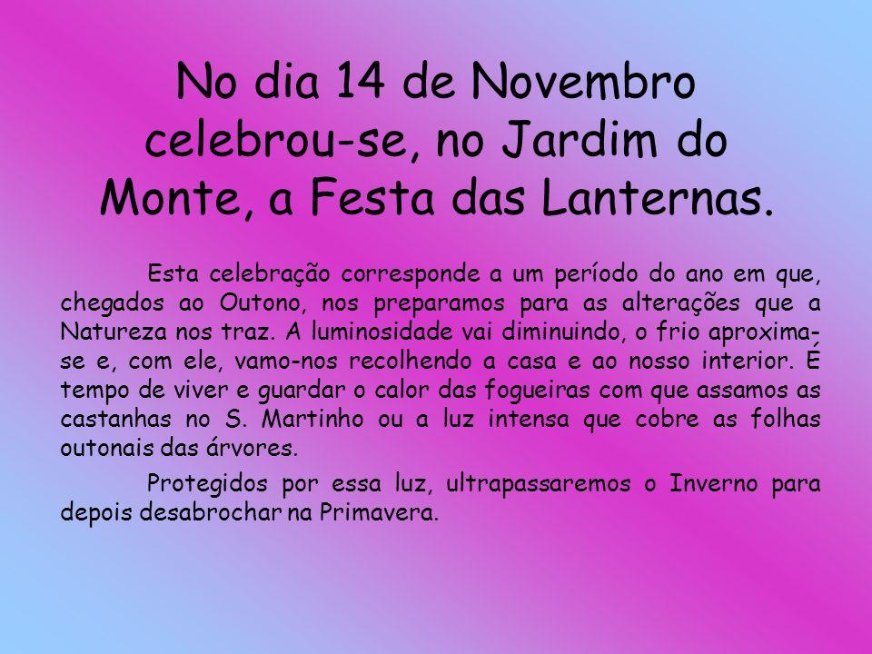 No dia 14 de Novembro celebrou-se, no Jardim do Monte, a Festa das Lanternas.