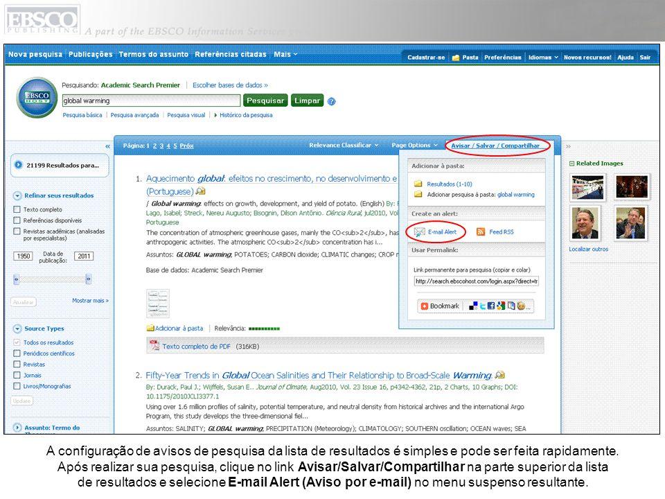 A configuração de avisos de pesquisa da lista de resultados é simples e pode ser feita rapidamente.