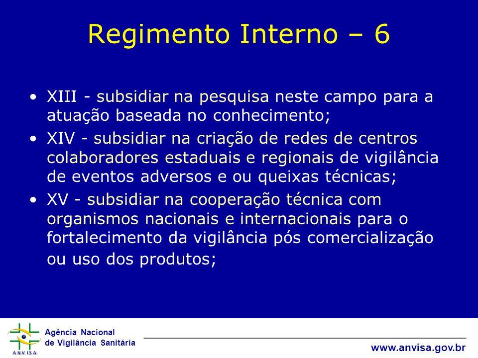 Regimento Interno – 6 XIII - subsidiar na pesquisa neste campo para a atuação baseada no conhecimento;