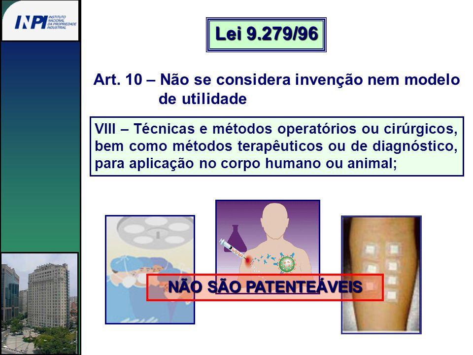 Lei 9.279/96 Art. 10 – Não se considera invenção nem modelo