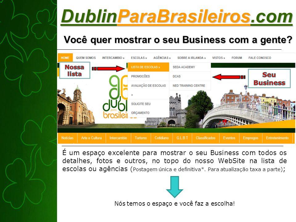 DublinParaBrasileiros.com Você quer mostrar o seu Business com a gente