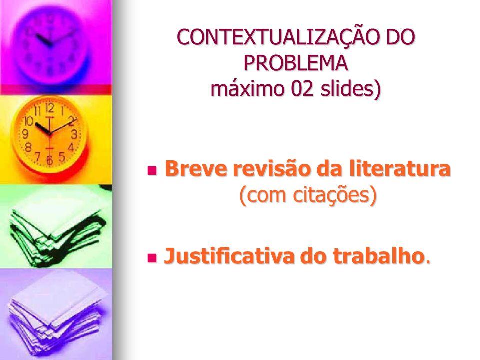 CONTEXTUALIZAÇÃO DO PROBLEMA máximo 02 slides)