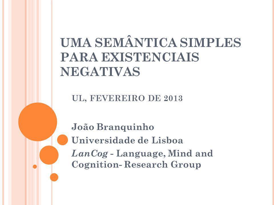 UMA SEMÂNTICA SIMPLES PARA EXISTENCIAIS NEGATIVAS UL, FEVEREIRO DE 2013