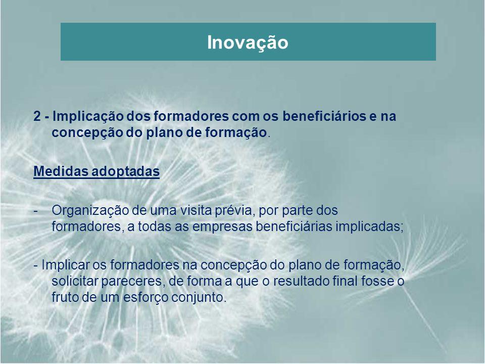 Inovação 2 - Implicação dos formadores com os beneficiários e na concepção do plano de formação. Medidas adoptadas.