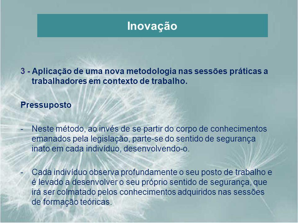 Inovação 3 - Aplicação de uma nova metodologia nas sessões práticas a trabalhadores em contexto de trabalho.