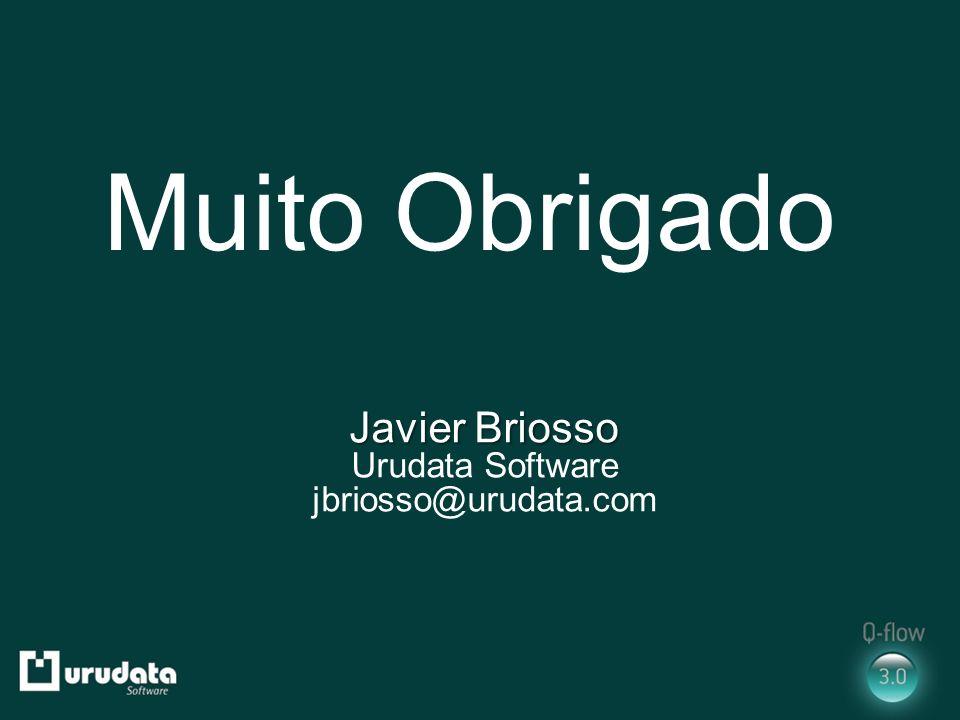 Muito Obrigado Javier Briosso Urudata Software jbriosso@urudata.com