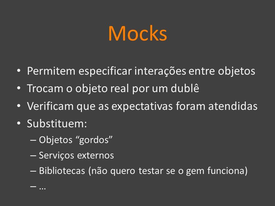 Mocks Permitem especificar interações entre objetos
