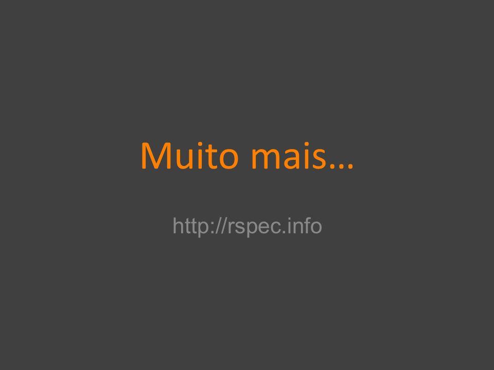 Muito mais… http://rspec.info