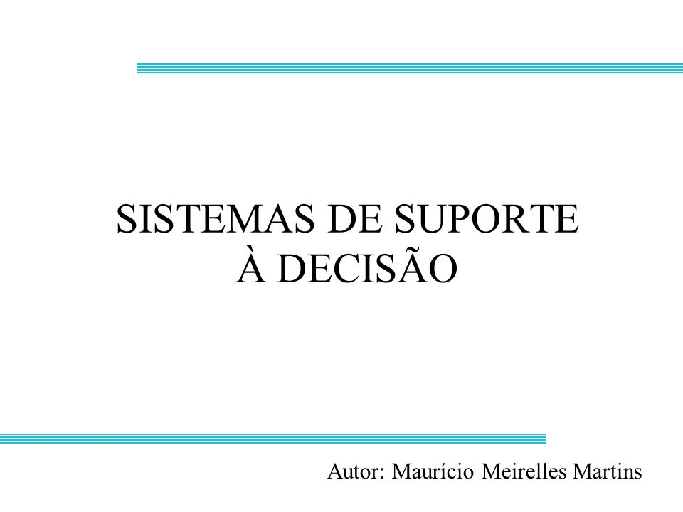 SISTEMAS DE SUPORTE À DECISÃO