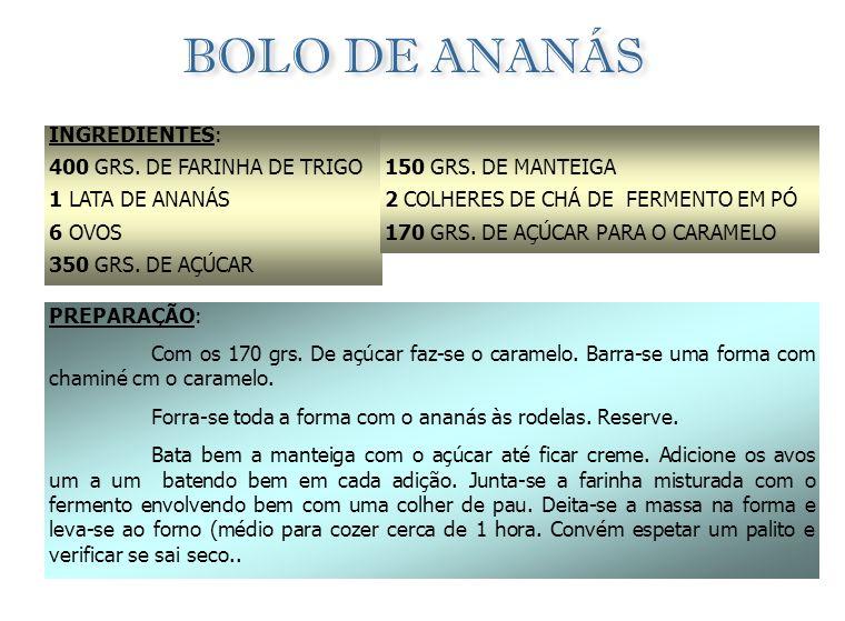 BOLO DE ANANÁS INGREDIENTES: 400 GRS. DE FARINHA DE TRIGO