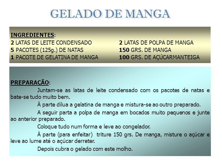 GELADO DE MANGA INGREDIENTES: 2 LATAS DE LEITE CONDENSADO