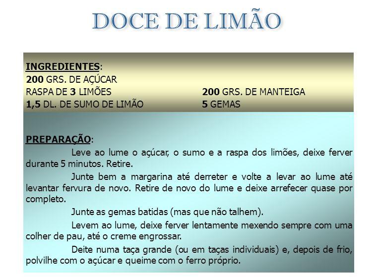 DOCE DE LIMÃO INGREDIENTES: 200 GRS. DE AÇÚCAR RASPA DE 3 LIMÕES