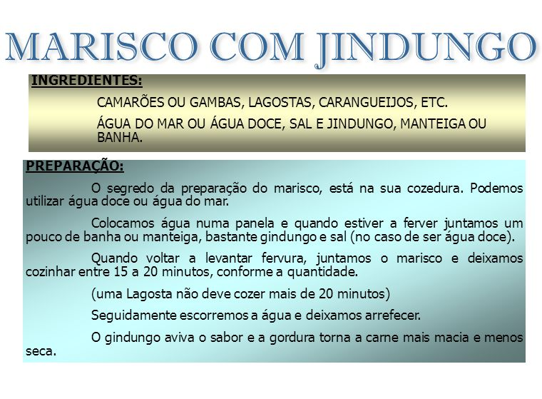 MARISCO COM JINDUNGO INGREDIENTES: