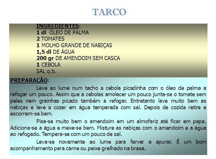 TARCO INGREDIENTES: 1 dl ÓLEO DE PALMA 2 TOMATES