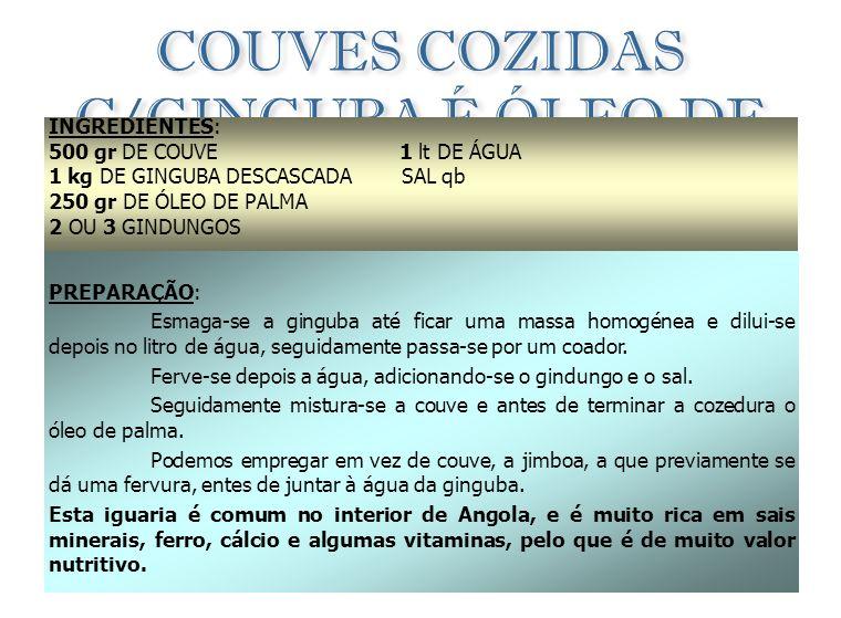 COUVES COZIDAS C/GINGUBA É ÓLEO DE PALMA
