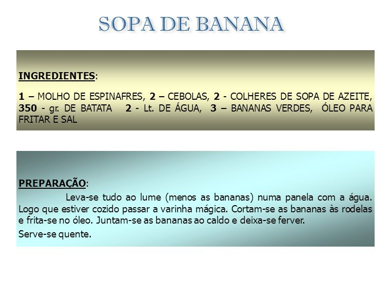 SOPA DE BANANA INGREDIENTES: