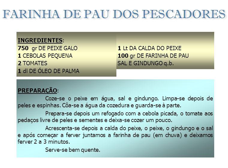 FARINHA DE PAU DOS PESCADORES