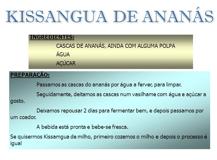 KISSANGUA DE ANANÁS INGREDIENTES: