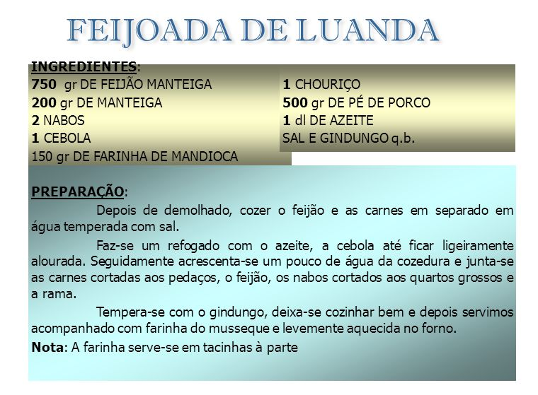 FEIJOADA DE LUANDA INGREDIENTES: 750 gr DE FEIJÃO MANTEIGA