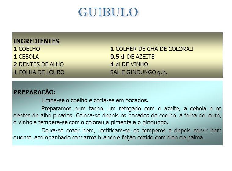 GUIBULO INGREDIENTES: 1 COELHO 1 CEBOLA 2 DENTES DE ALHO