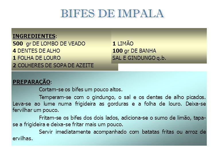 BIFES DE IMPALA INGREDIENTES: 500 gr DE LOMBO DE VEADO