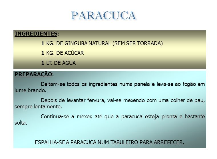 ESPALHA-SE A PARACUCA NUM TABULEIRO PARA ARREFECER.