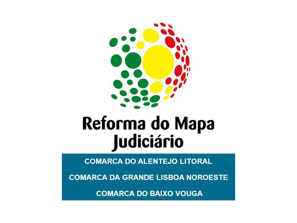 COMARCA DO ALENTEJO LITORAL COMARCA DA GRANDE LISBOA NOROESTE
