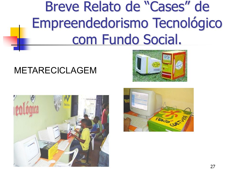 Breve Relato de Cases de Empreendedorismo Tecnológico com Fundo Social.