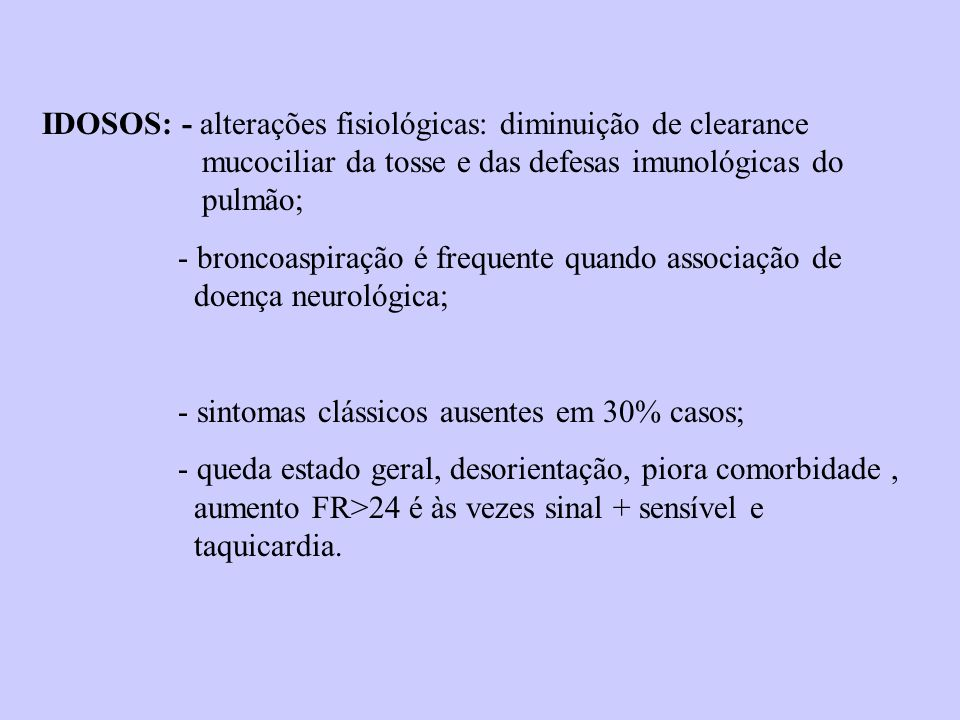 IDOSOS: - alterações fisiológicas: diminuição de clearance