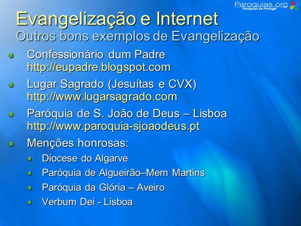 Evangelização e Internet Outros bons exemplos de Evangelização