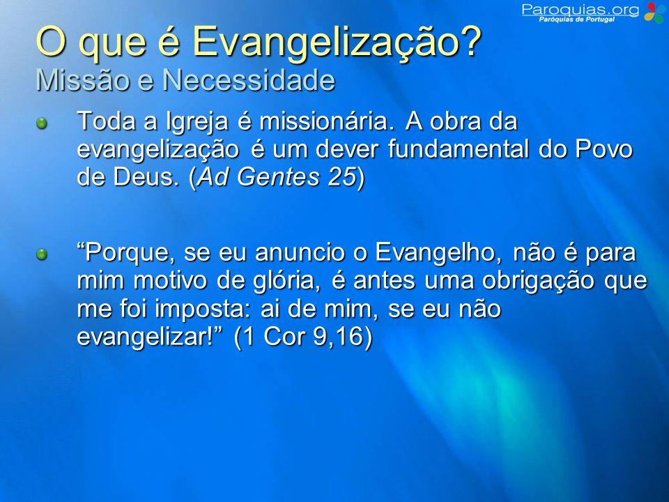 O que é Evangelização Missão e Necessidade