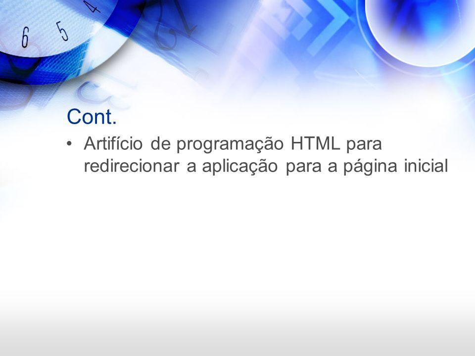Cont. Artifício de programação HTML para redirecionar a aplicação para a página inicial
